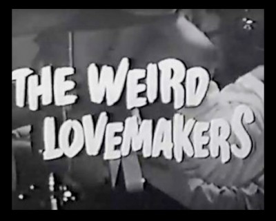 The Weird Lovemakers